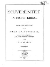 Souvereiniteit in eigen kring: rede ter inwijding van de Vrije Universiteit, den 20sten october 1880 gehouden, in het koor der Nieuwe Kerk te Amsterdam