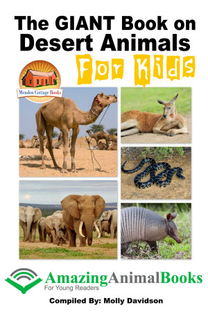 The GIANT Book on Desert Animals For Kids PDF