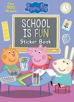 School Is Fun Sticker Book (Peppa Pig)