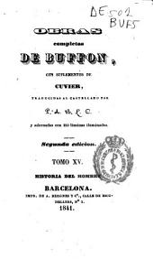 Obras completas de Buffon: con suplementos de Cuvier. Historia del hombre, Volumen 4;Volumen 15
