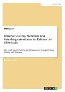 Entrepreneurship  Merkmale Und Grundungsintentionen Im Rahmen Der Gest Studie PDF