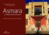 Asmara: La Petite Rome africaine - Balades dans la capitale de l'Érythrée
