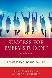 Success for Every Student: A Guide to Teaching and Learning, Edition 2