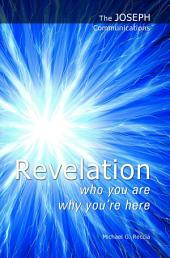 The Joseph Communications: Revelation. Who You Are; Why You're Here