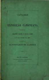 Catalogo da exposicão camoneana realizada pela Bibliotheca nacional do Rio de Janeiro a 10 de junho de 1880 por occasião do centenario de Camões