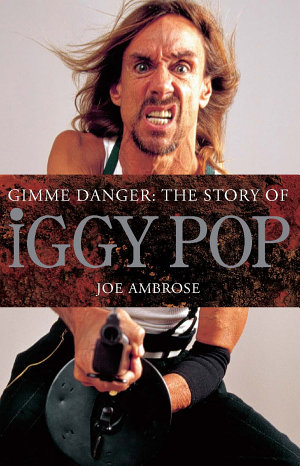Gimme Danger  The Story of Iggy Pop