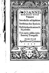 Ioannis Lodovici Vivis Valentini Introductio ad sapientiam: Satellitium sive Symbola [u.a.]