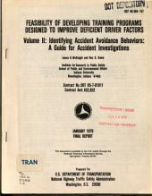 Feasibility of Developing Training Programs Designed to Improve Deficient Driver Factors: Identifying accident avoidance behaviors : a guide for accident investigations