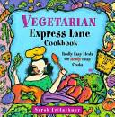 Vegetarian Express Lane Cookbook
