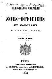 Bibliothèque complète des sous-officiers et caporaux d'infanterie. août 1862