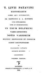 T. Livii Patavini Historiarum libri qui supersunt: Volume 3