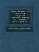 Revista Do Instituto Historico E Geografico Brasileiro  Volume 80   Primary Source Edition PDF