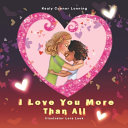 I Love You More Than All