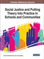 Social Justice and Putting Theory Into Practice in Schools and Communities PDF