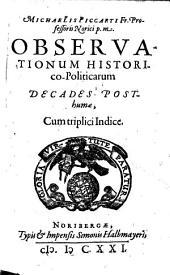 Observationes historico-politicae: Decades Posthumae, Cum triplici Indice, Volume 3