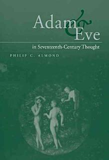 Adam and Eve in Seventeenth Century Thought Book