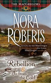 Rebellion & In From The Cold: The MacGregors