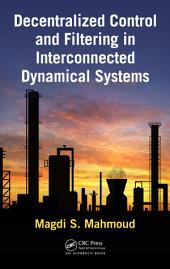 Decentralized Control and Filtering in Interconnected Dynamical Systems