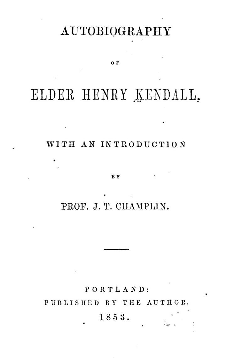 Autobiography of Elder Henry Kendall