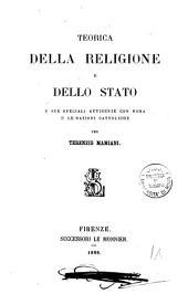 Teorica della religione e dello stato e sue speciali attinenze con Roma e le nazioni cattoliche