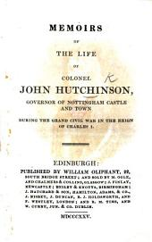 "Memoirs of the Life of Colonel J. H. [Condensed from the ""Memoirs"" ""by Lucy Hutchinson,"" his widow.]"