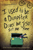 I Used To Be A Dumpster Diver But Jesus Set Me Free Book PDF