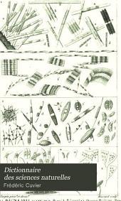Dictionnaire des sciences naturelles: dans lequel on traite méthodiquement des différens ètres de la nature, considérés soit en eux-mêmes, d'apres l'et́at actuel de nos connoissances, soit relativement à l'utilité qu'en peuvent retirer la médecine, l'agriculture, le commerce et les arts. Suivi d'une biogrophie des plus célèbres naturalistes ...