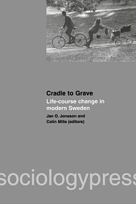 Cradle to Grave  Life Course Change in Modern Sweden