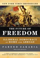 The Future of Freedom  Illiberal Democracy at Home and Abroad  Revised Edition  PDF