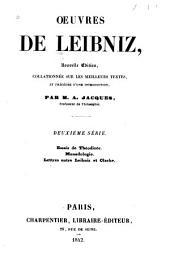 Œuvres de Leibniz: sér. Essais de Théodicé. - Monadologie. - Lettres entre Leibniz et Clarke