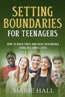 Setting Boundaries For Teenagers