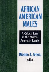 African American Males: A Critical Link in the African American Family