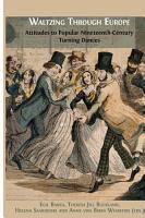 Waltzing Through Europe  Attitudes towards Couple Dances in the Long Nineteenth Century PDF