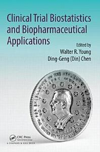 Clinical Trial Biostatistics and Biopharmaceutical Applications PDF