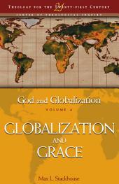 God and Globalization: Volume 4: Globalization and Grace