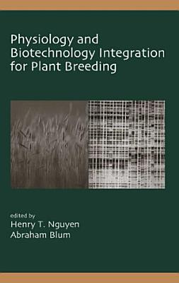 Physiology and Biotechnology Integration for Plant Breeding PDF