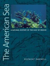 The American Sea: A Natural History of the Gulf of Mexico