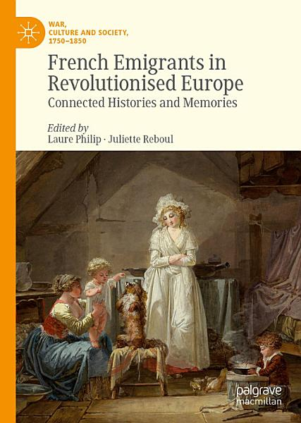 Download French Emigrants in Revolutionised Europe Book