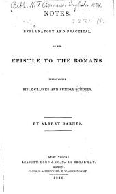 Notes, Explanatory and Practical, on the Epistle to the Romans: Designed for Bible-classes and Sunday-schools