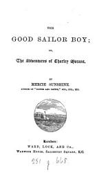 The Good Sailor Boy  Or The Adventures of Charley Morant PDF