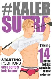 92 Illustrated Gay Sex Positions - 14 Erotic Gay Stories: Kaleb Sutra Starting Positions