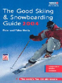 The Good Skiing and Snowboarding Guide 2004