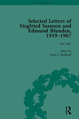 Selected Letters of Siegfried Sassoon and Edmund Blunden  19191967 Vol 3