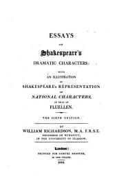 Essays on Shakespeare's dramatic characters, with an illustration of Shakespeare's representation of national characters, in that of Fluellen