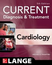 Current Diagnosis and Treatment Cardiology, Fifth Edition: Edition 5