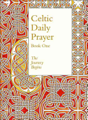 Celtic Daily Prayer: Book One