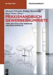 Praxishandbuch Gewerberaummiete: Tipps und Tools für Vermieter und Rechtsanwälte