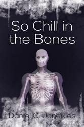 So Chill In The Bones Book PDF