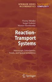 Reaction-Transport Systems: Mesoscopic Foundations, Fronts, and Spatial Instabilities