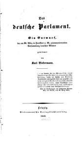 Das deutsche Parlament: Ein Entwurf, der am 30. März in Frankfurt a.M. Zusammentretenden Versammlung deutscher Männer gewidmet